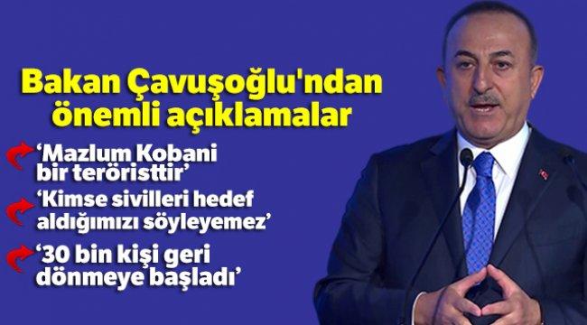 Dışişleri Bakanı Çavuşoğlu: 'Mazlum Kobani bir teröristtir terörist olmayan kişi kod adı mı kullanır?'