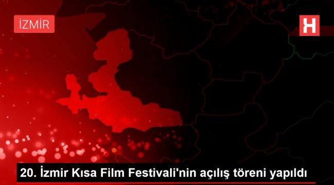 20. İzmir Kısa Film Festivali'nin açılış töreni yapıldı