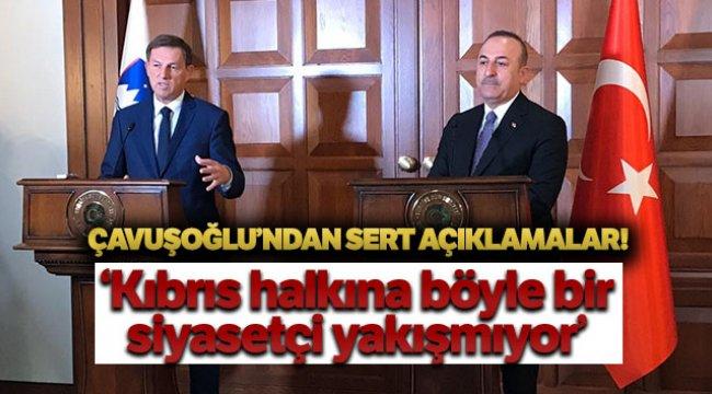 Dışişleri Bakanı Çavuşoğlu: 'Ben böylesine dürüst olmayan bir siyasetçiyle çalışmadım'