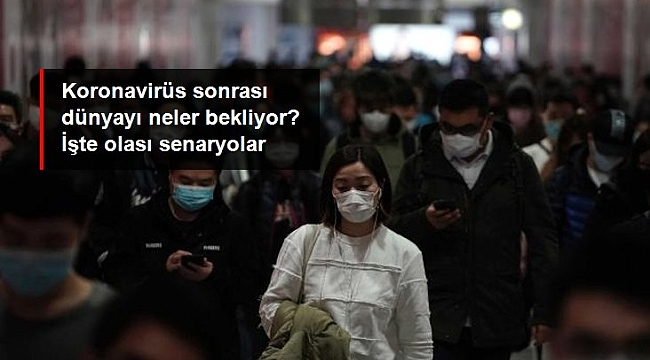 Fütüristler cevapladı: Koronavirüs sonrası dünyayı neler bekliyor?