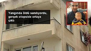 Ev yangınında cesedi bulunan kişinin öldürüldüğü belirlendi.