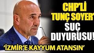 CHP'li Tunç Soyer hakkında suç duyurusu!.