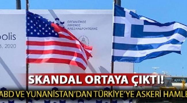 ABD ve Yunanistan'dan Türkiye'ye karşı askeri hamle.