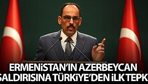İbrahim Kalın: 'Türkiye, bu saldırılar karşısında Azerbaycan'ın yanındadır'