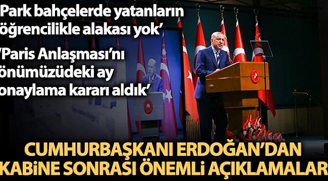Cumhurbaşkanı Erdoğan: 'Park ve bahçelerde yatanların bir kısmının öğrencilikle alakası yok'.