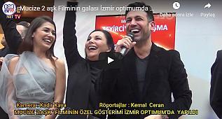 Mucize 2 aşk Filminin galası İzmir optimumda yapıldı.